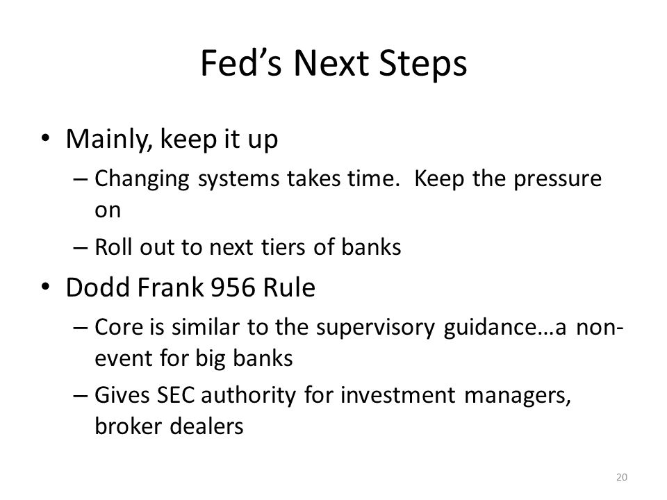 Fed's Next Steps Mainly, keep it up – Changing systems takes time.