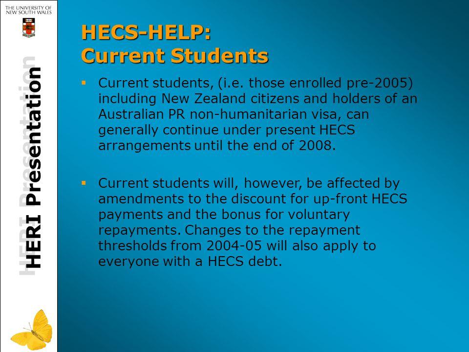 HERI Presentation HECS-HELP: Current Students   Current students, (i.e.