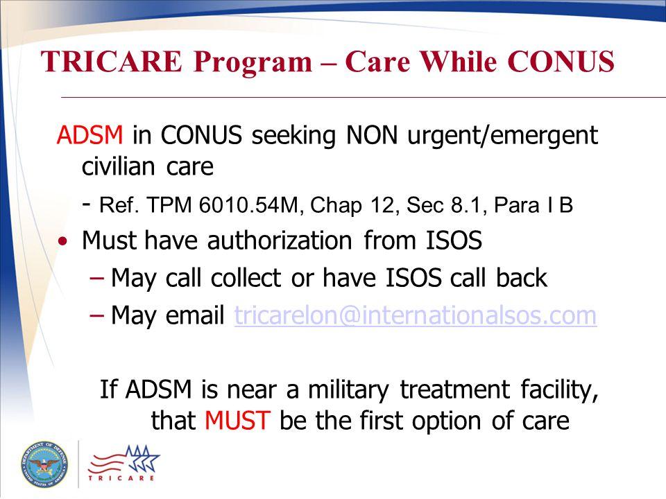 TRICARE Program – Care While CONUS ADSM in CONUS seeking NON urgent/emergent civilian care - Ref.