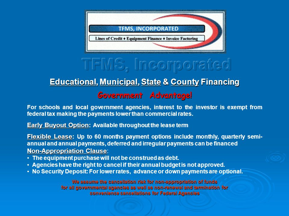 Educational, Municipal, State & County Financing Government Advantage.