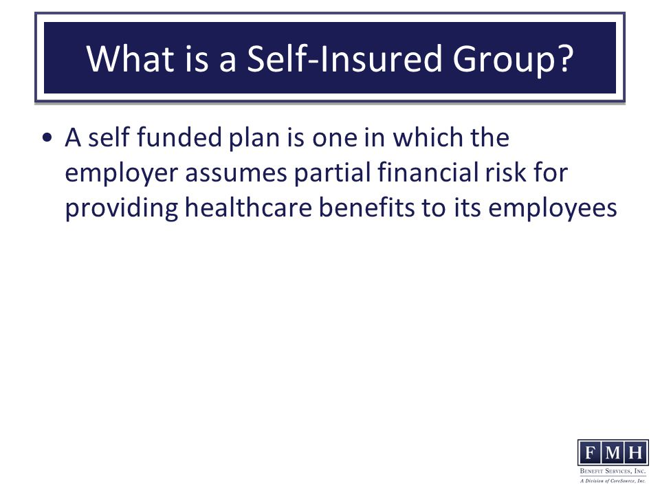What is a Self-Insured Group.