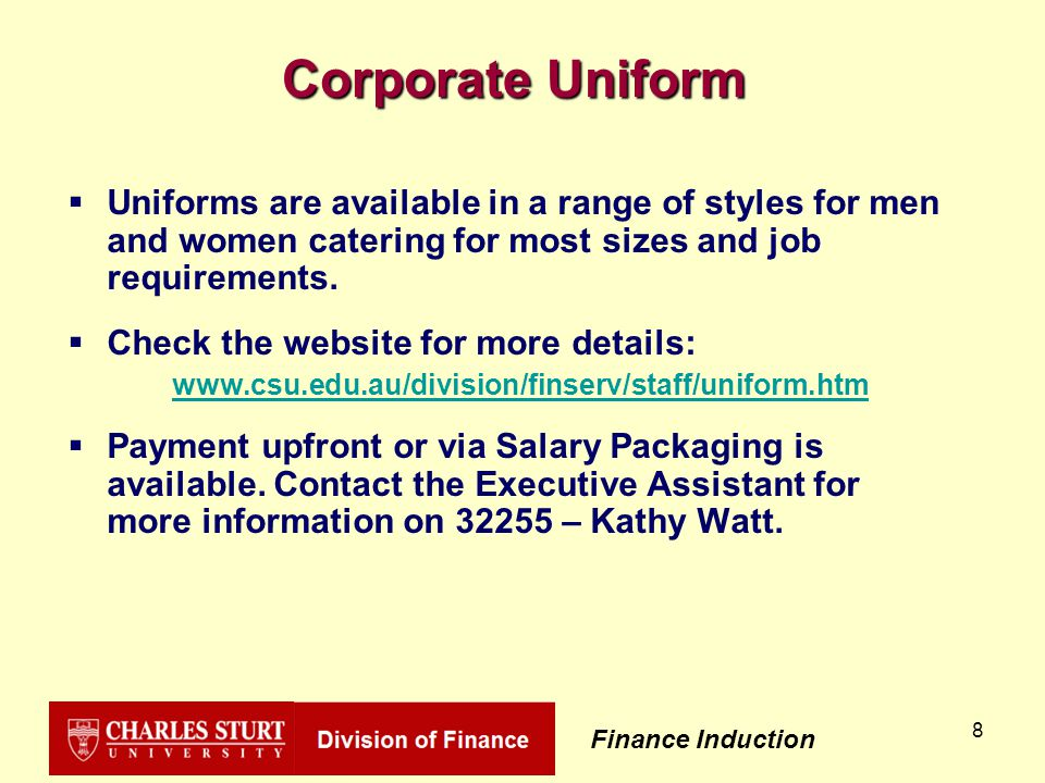 Finance Induction 8 Corporate Uniform  Uniforms are available in a range of styles for men and women catering for most sizes and job requirements.