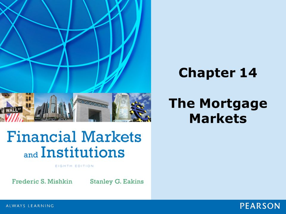 Chapter 14 The Mortgage Markets