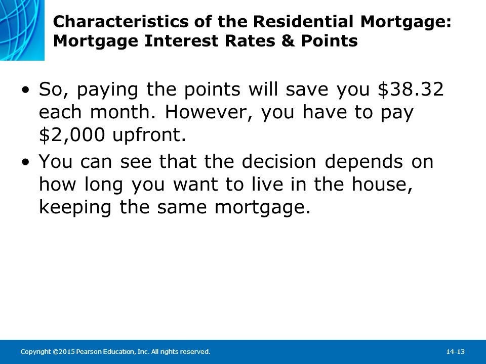 Copyright ©2015 Pearson Education, Inc. All rights reserved.14-13 Characteristics of the Residential Mortgage: Mortgage Interest Rates & Points So, pa
