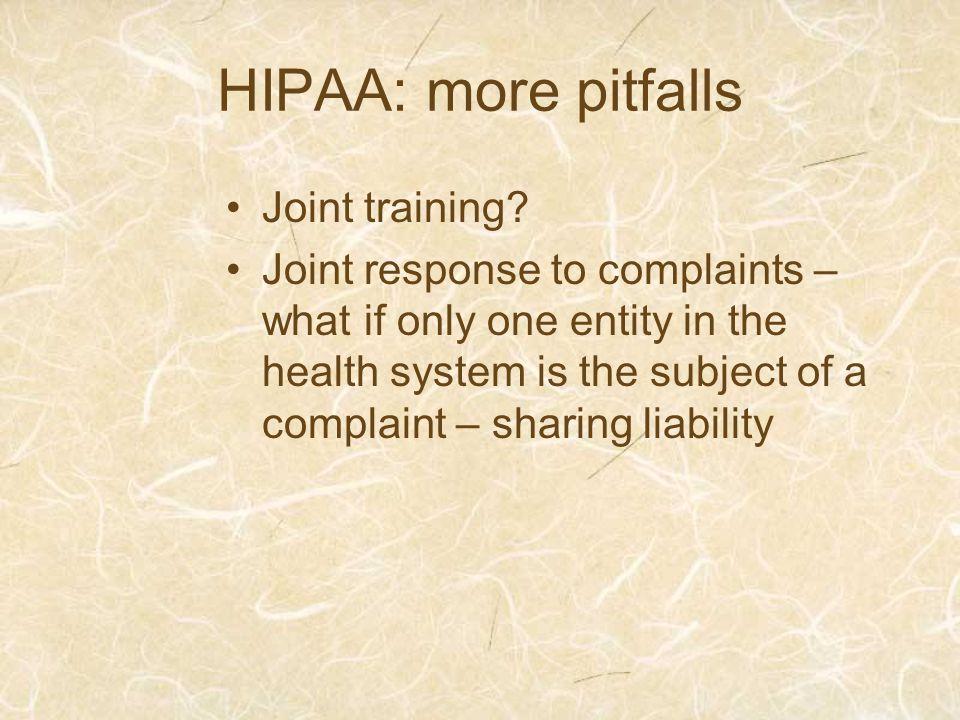 HIPAA: more pitfalls Joint training.
