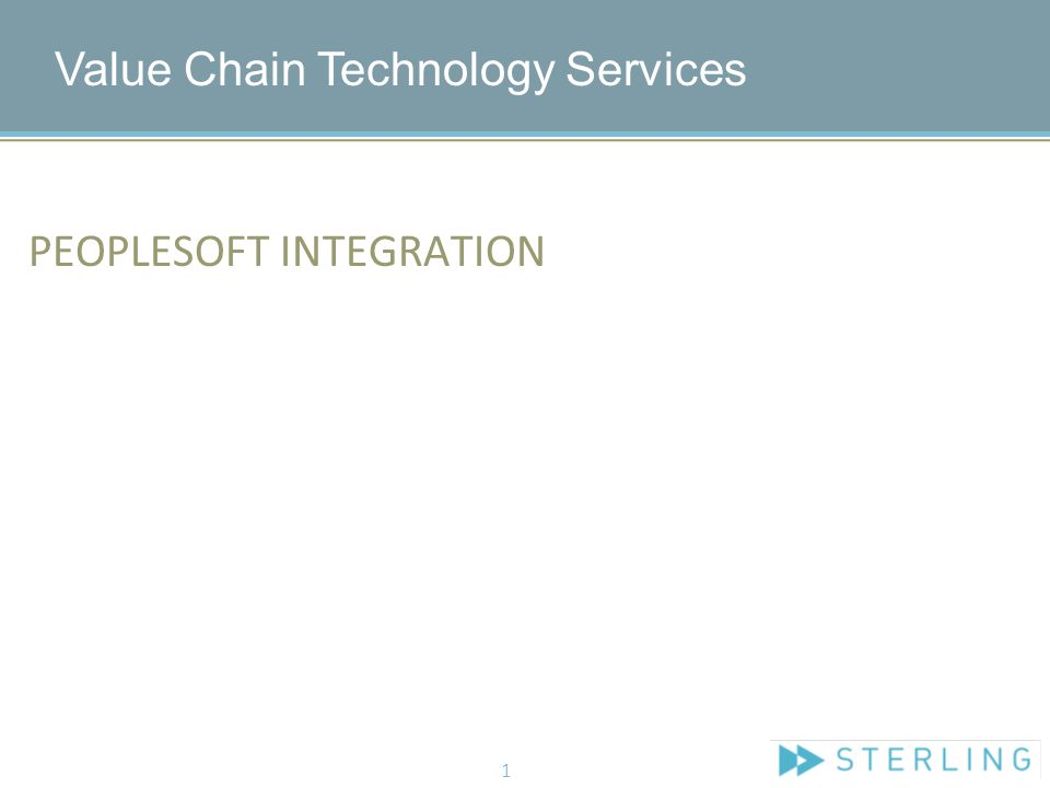 PEOPLESOFT INTEGRATION Value Chain Technology Services 1