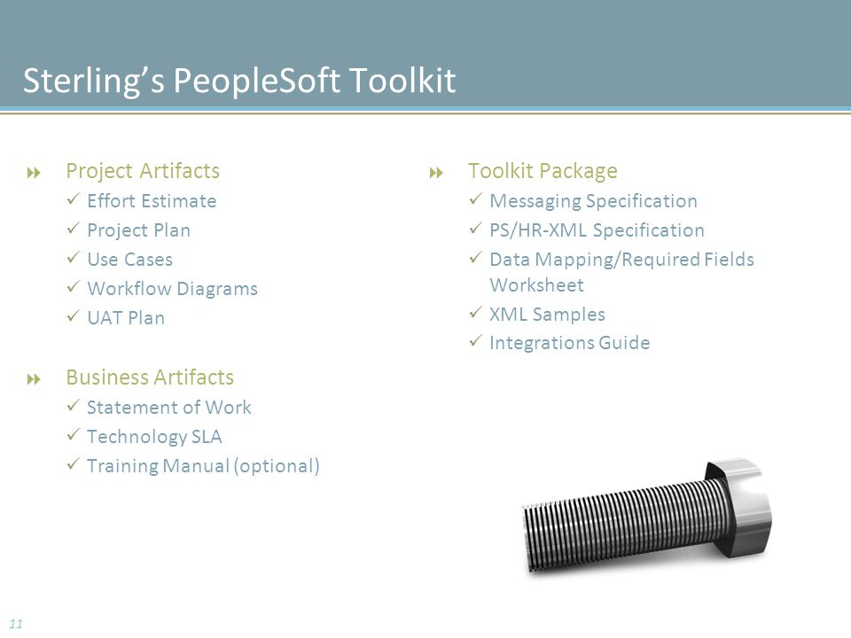 Sterling's PeopleSoft Toolkit  Project Artifacts Effort Estimate Project Plan Use Cases Workflow Diagrams UAT Plan  Business Artifacts Statement of