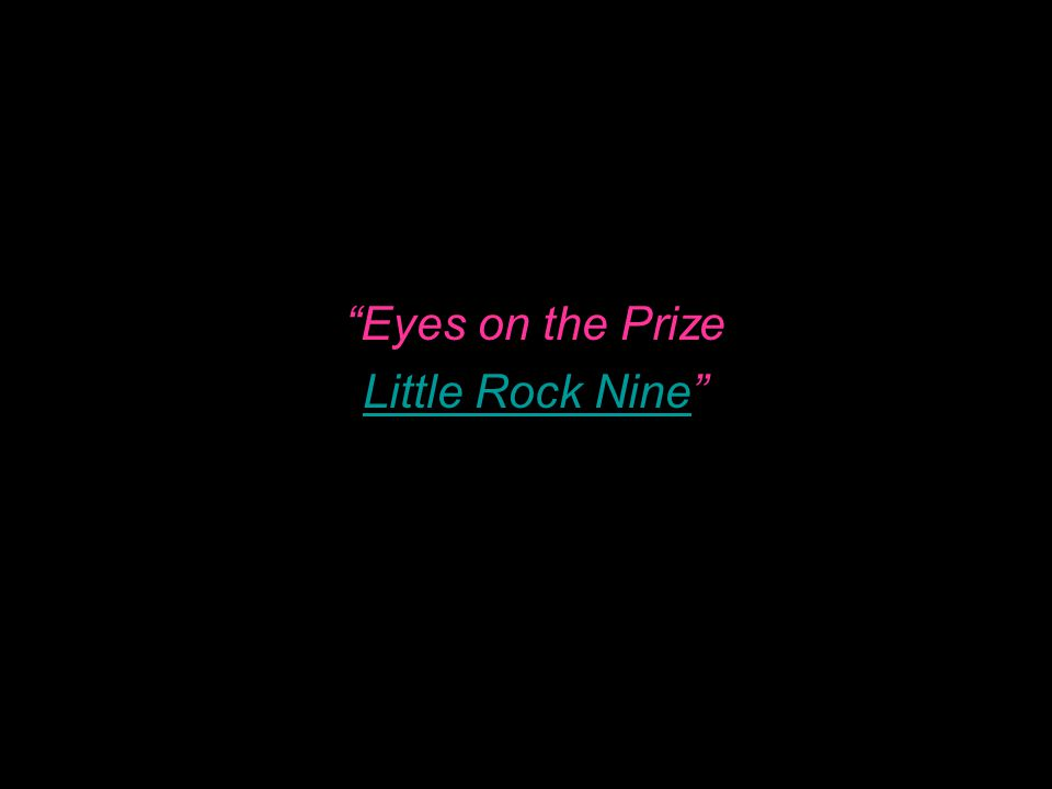 Eyes on the Prize Little Rock NineLittle Rock Nine
