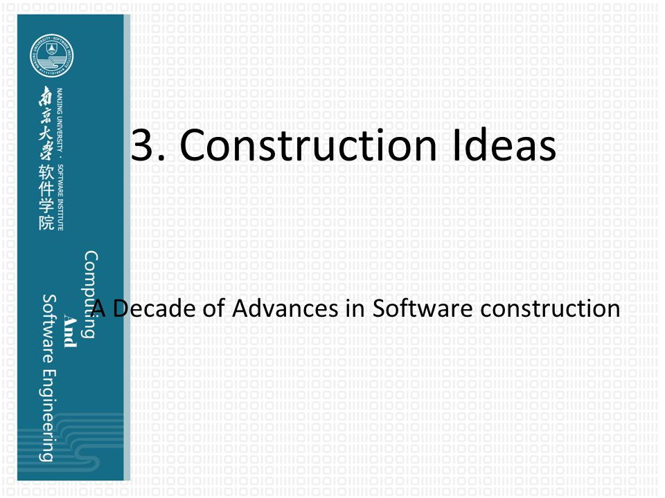 3. Construction Ideas A Decade of Advances in Software construction