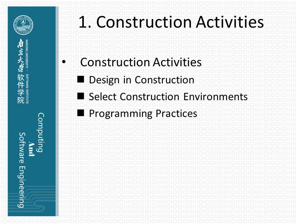 1. Construction Activities Construction Activities Design in Construction Select Construction Environments Programming Practices