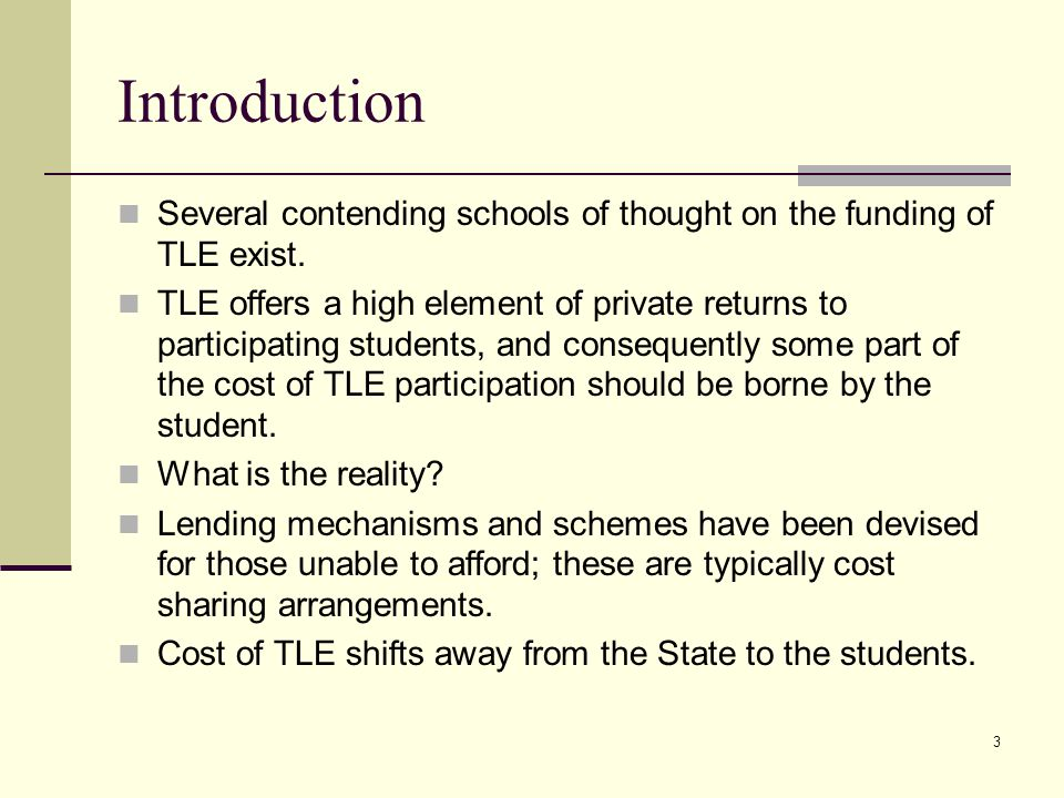14 Payment of Upfront Tuition Fees Targets for increasing access to TLE put pressure on national budgets to provide for state led subsistence of TLE.