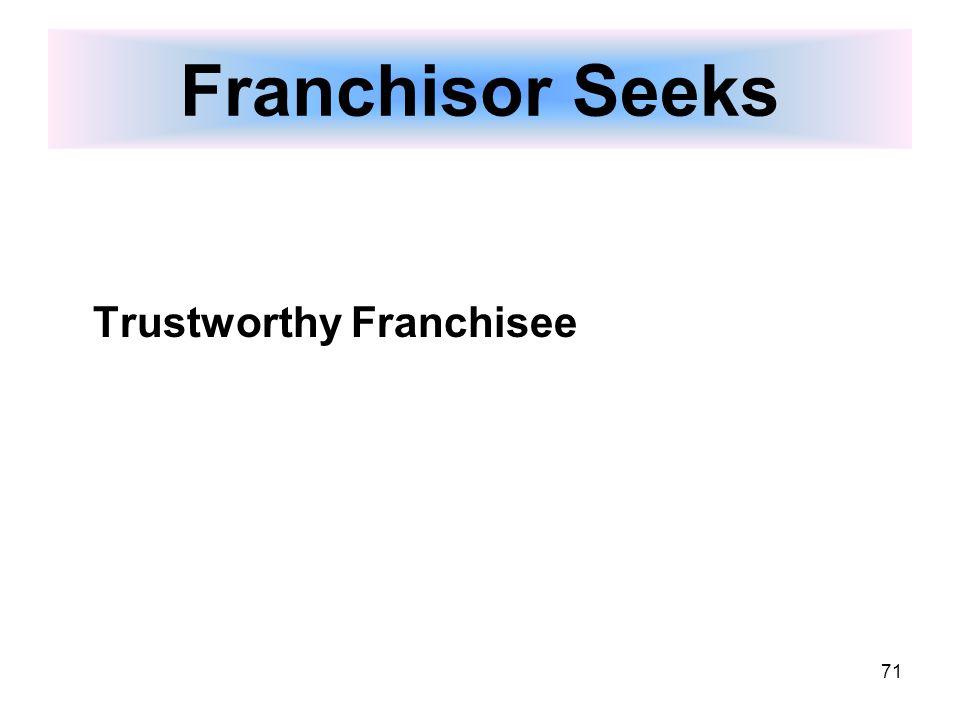 71 Franchisor Seeks Trustworthy Franchisee