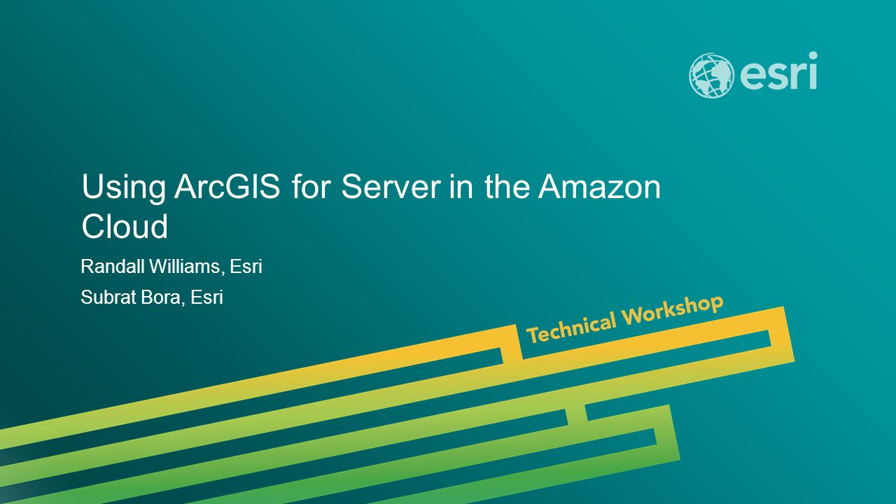 Esri UC 2014 | Technical Workshop | How to start using ArcGIS for Server on Amazon Web Services Using ArcGIS for Server in the Amazon Cloud Amazon Account Esri Customer Service Cloud Builder Create Site Load Data Create Service Build App….