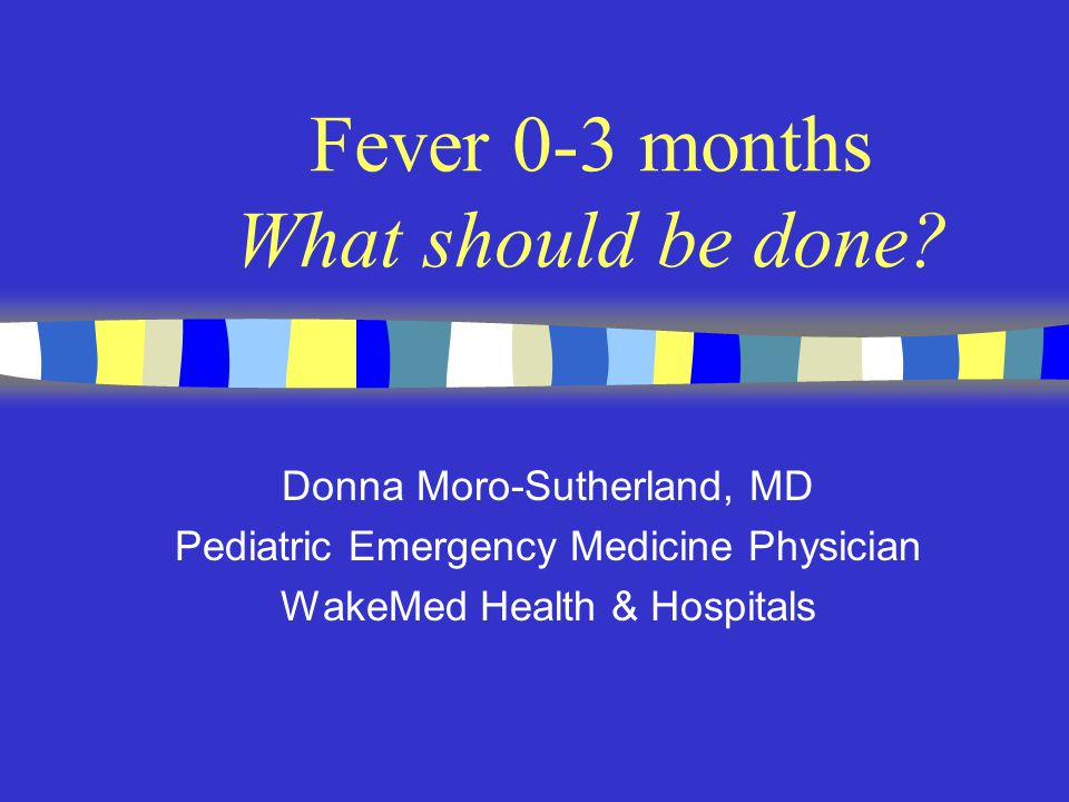 Fever 0-3 months What should be done.
