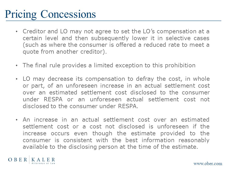 Pricing Concessions Creditor and LO may not agree to set the LO's compensation at a certain level and then subsequently lower it in selective cases (s
