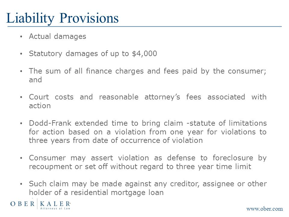 Liability Provisions Actual damages Statutory damages of up to $4,000 The sum of all finance charges and fees paid by the consumer; and Court costs an
