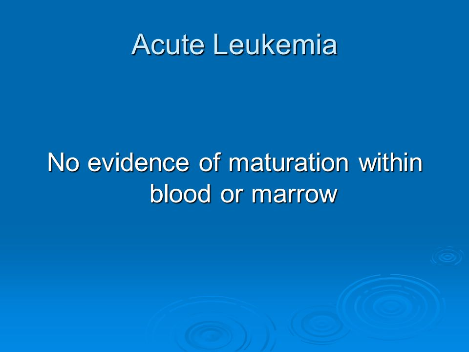 Acute Non-Lymphoblastic Leukemia (ANLL, AML)  Age: Adults - incidence increases with age Median age = 60 years Median age = 60 years Incidence = 10/100,000 per year in those Incidence = 10/100,000 per year in those > 60 years of age ~9700 cases per year in USA ~9700 cases per year in USA  Prognosis Untreated - ~ six weeks Untreated - ~ six weeks With treatment - median survival = 18 months With treatment - median survival = 18 months Some long term survivors Some long term survivors