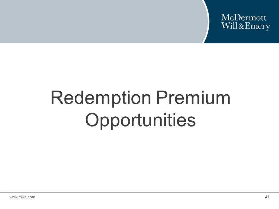 Redemption Premium Opportunities www.mwe.com41