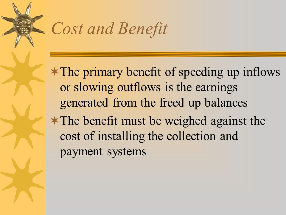Cash Management cont'  To minimize cash balance, speed up cash receipts (e.g.