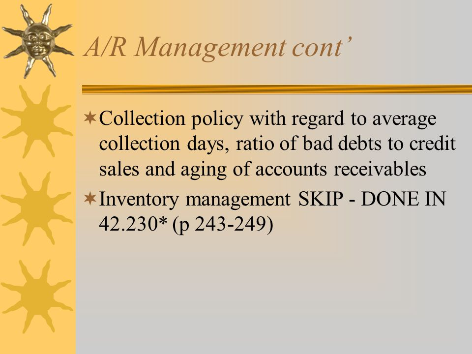 A/R Management cont'  Cash discount – encourage early payment by customers e.g.
