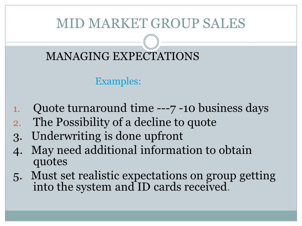 MID MARKET GROUP SALES MANAGING EXPECTATIONS Examples: 1.