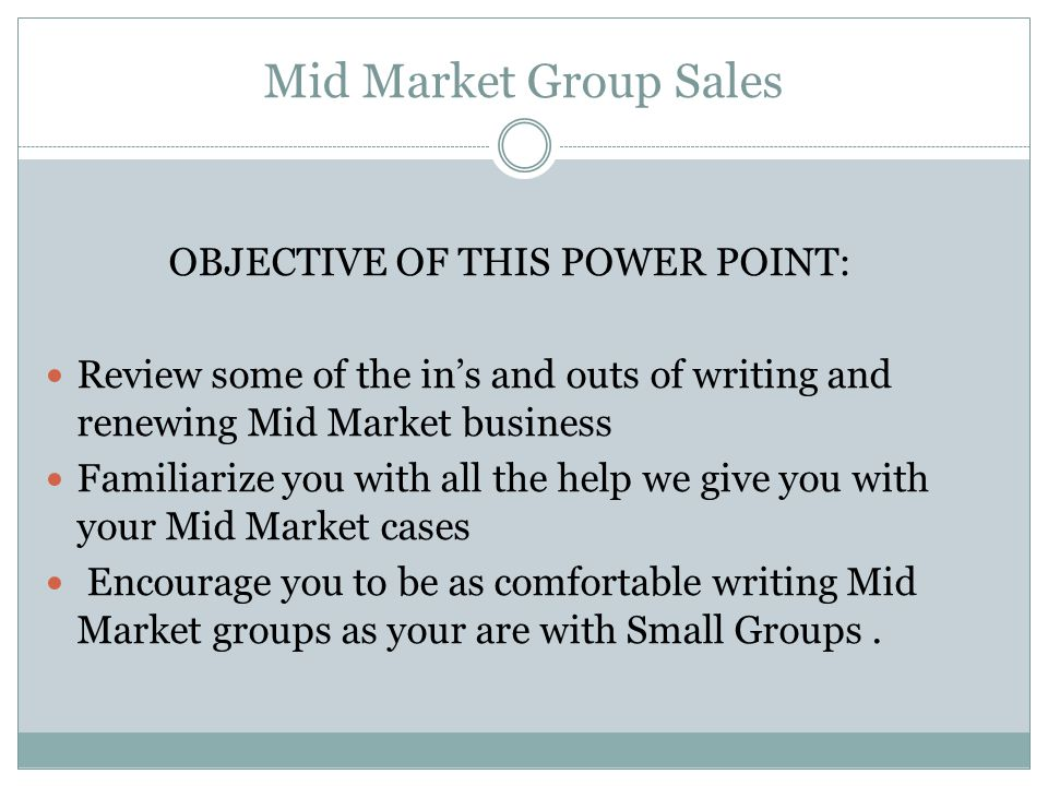 Mid Market Group Sales What is a Mid Market Group.