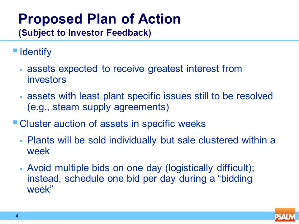 4 4 Proposed Plan of Action (Subject to Investor Feedback)  Identify  assets expected to receive greatest interest from investors  assets with leas