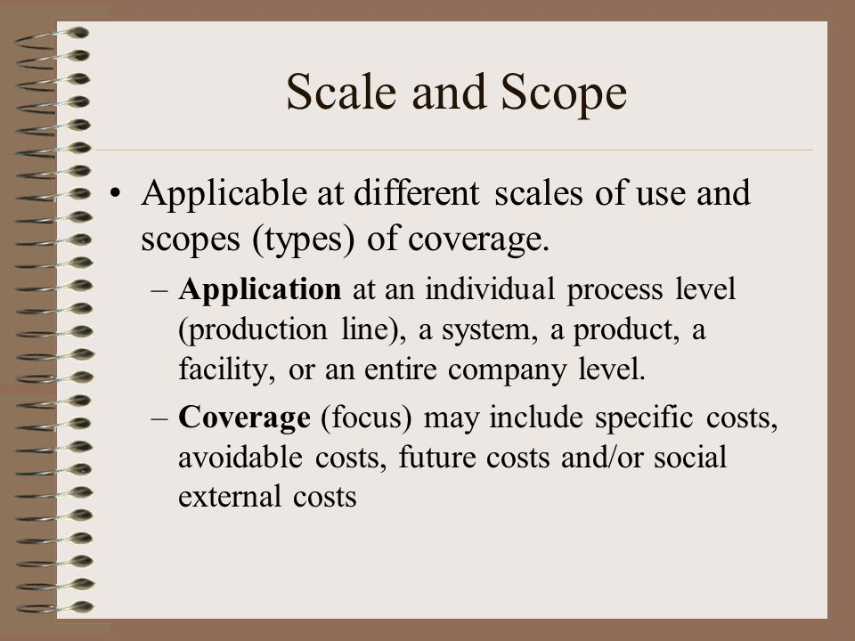 Scale and Scope Applicable at different scales of use and scopes (types) of coverage.
