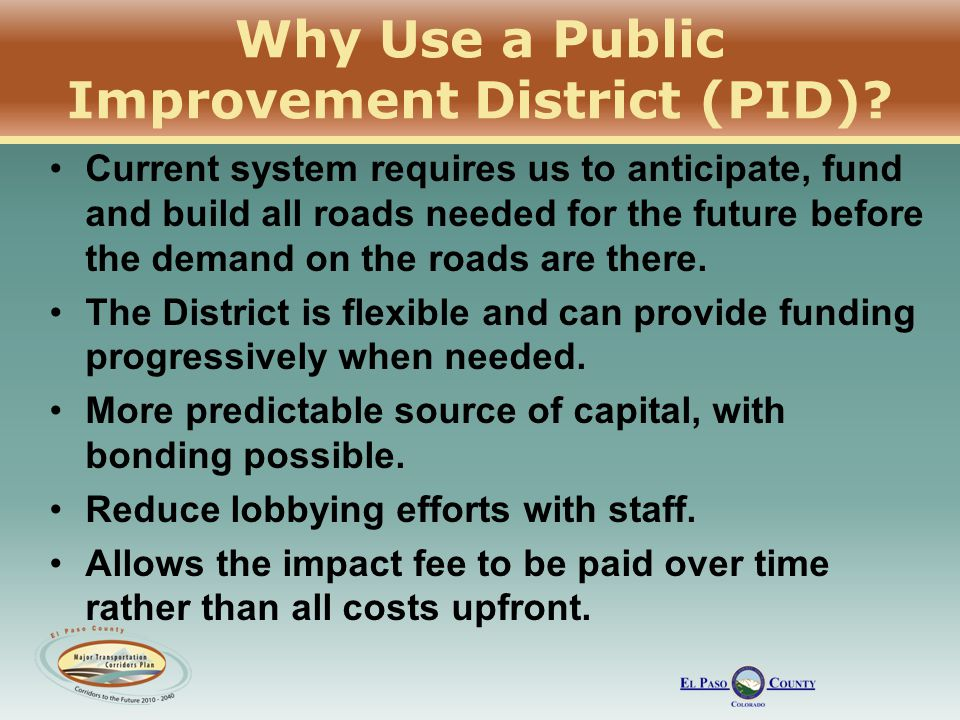 Why Use a Public Improvement District (PID).