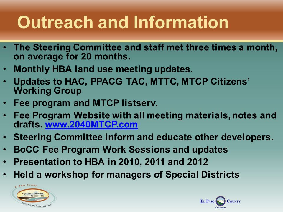 Outreach and Information The Steering Committee and staff met three times a month, on average for 20 months.