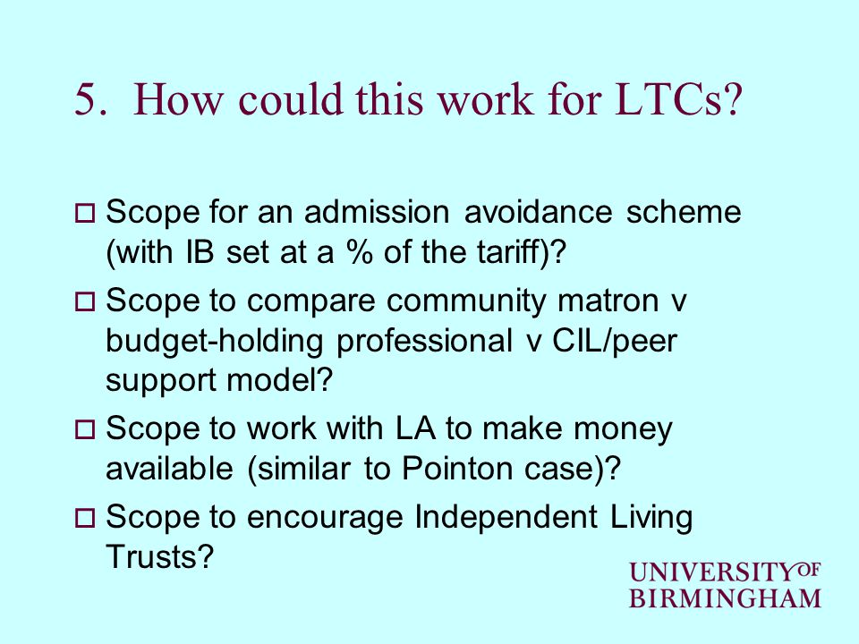 5. How could this work for LTCs.