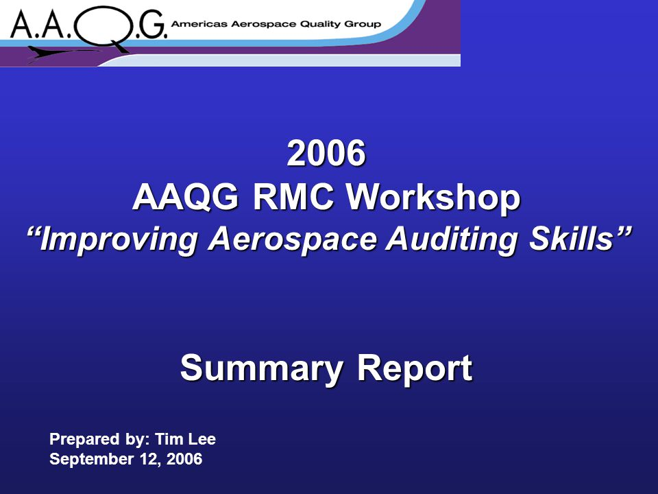 On August 16 -17, 2006 the AAQG RMC held an aerospace auditor workshop in Milwaukee, Wisconsin.