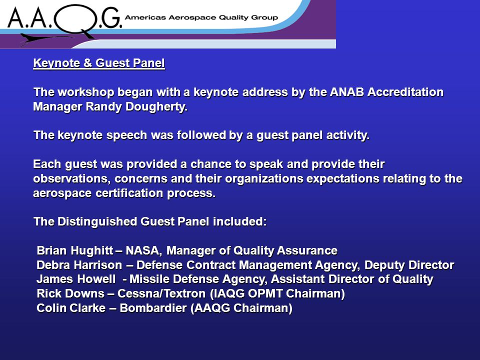 Keynote & Guest Panel The workshop began with a keynote address by the ANAB Accreditation Manager Randy Dougherty.