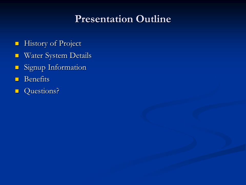 History of Project 1996 1996 Land Use Plan identified need for water throughout the county Land Use Plan identified need for water throughout the county 2004 2004 Vance County Water District formally established (Oct.