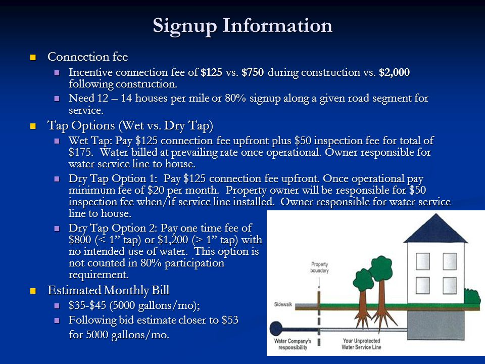 Signup Information Connection fee Connection fee Incentive connection fee of $125 vs.