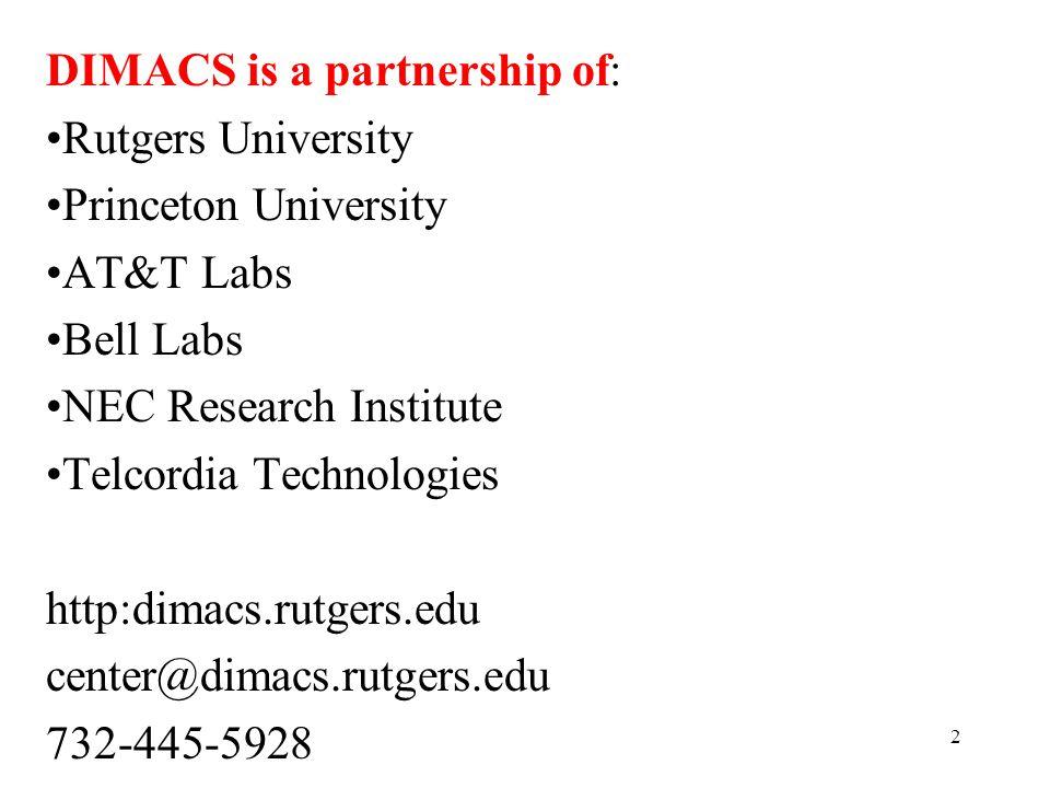 13 Strong team: Statisticians: David Madigan, Rutgers Statistics; Ilya Muchnik, Rutgers CS Experts in Info.