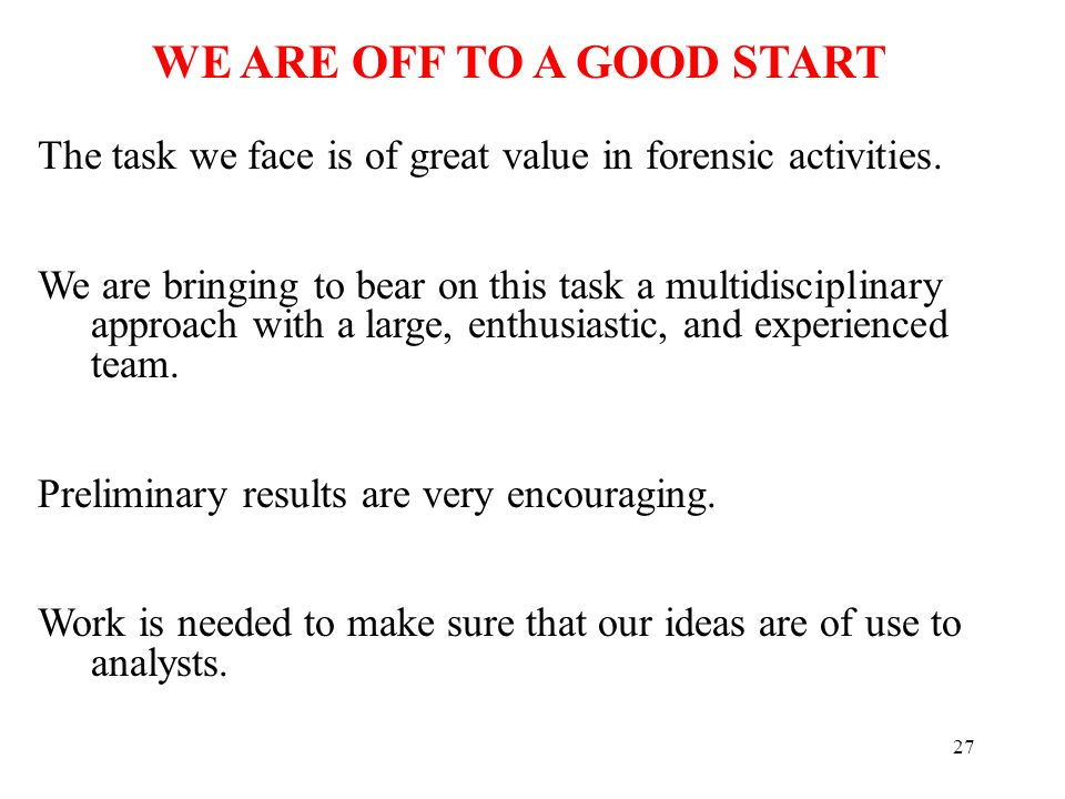 27 The task we face is of great value in forensic activities.
