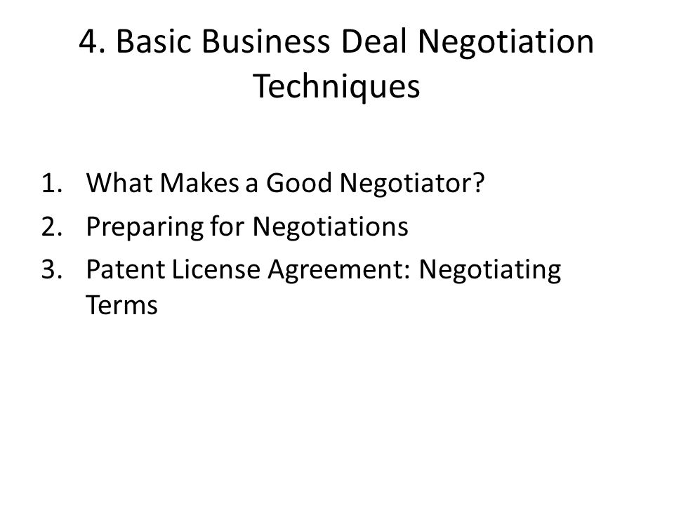 4. Basic Business Deal Negotiation Techniques 1.What Makes a Good Negotiator.