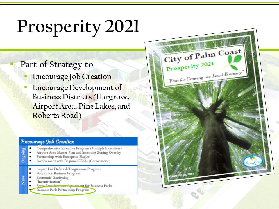 Prosperity 2021  Part of Strategy to  Encourage Job Creation  Encourage Development of Business Districts (Hargrove, Airport Area, Pine Lakes, and Roberts Road)