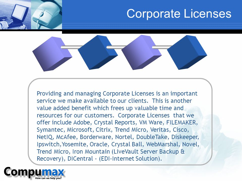 Corporate Licenses Providing and managing Corporate Licenses is an important service we make available to our clients.