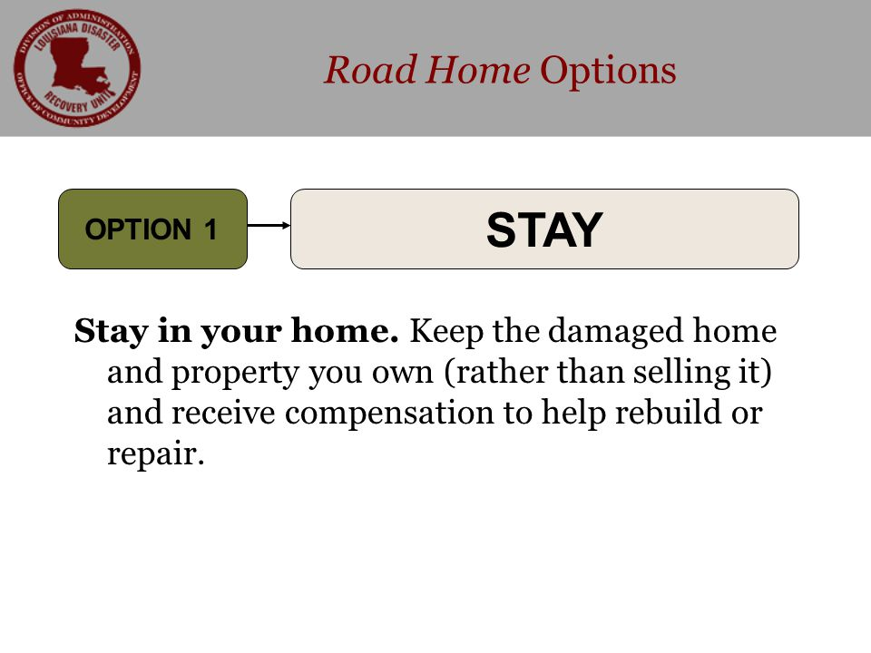 Road Home Options Stay in your home.