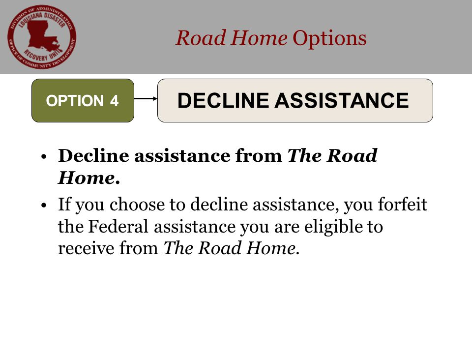 Road Home Options Decline assistance from The Road Home.