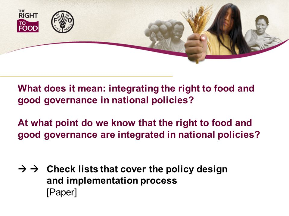What does it mean: integrating the right to food and good governance in national policies.