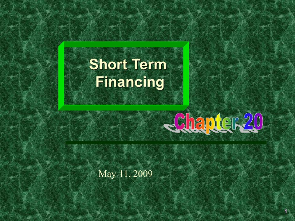 1 Short Term Financing May 11, 2009