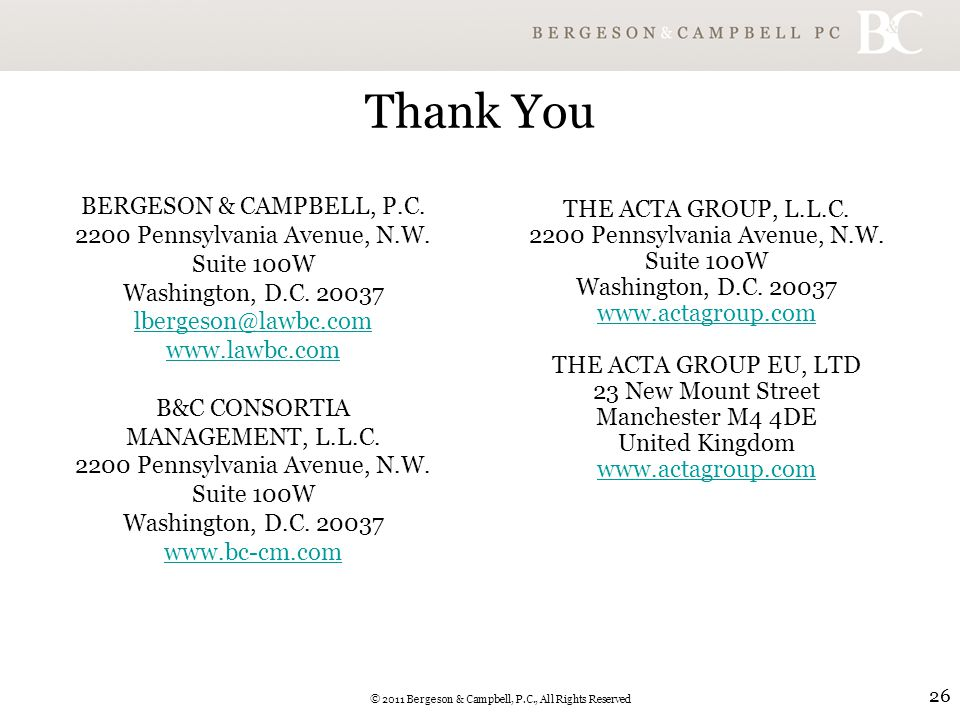 © 2011 Bergeson & Campbell, P.C., All Rights Reserved 26 Thank You THE ACTA GROUP, L.L.C.