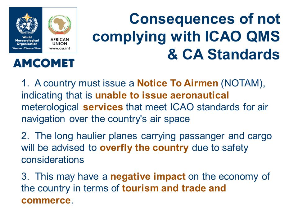 1. A country must issue a Notice To Airmen (NOTAM), indicating that is unable to issue aeronautical meterological services that meet ICAO standards fo