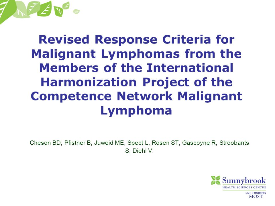 Revised Response Criteria for Malignant Lymphomas from the Members of the International Harmonization Project of the Competence Network Malignant Lymp