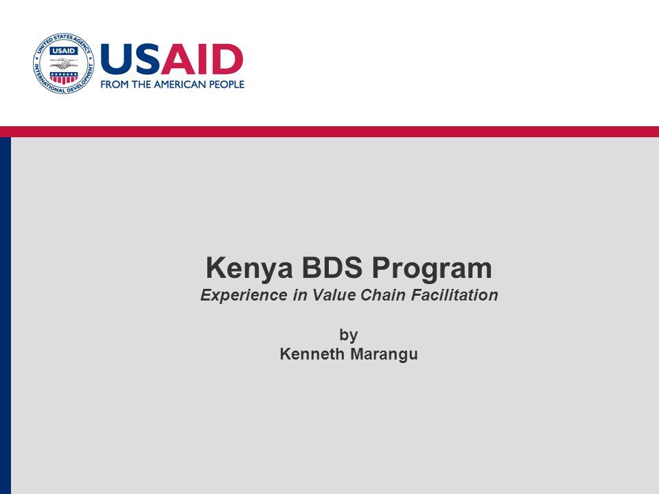 Kenya BDS Program Experience in Value Chain Facilitation by Kenneth Marangu