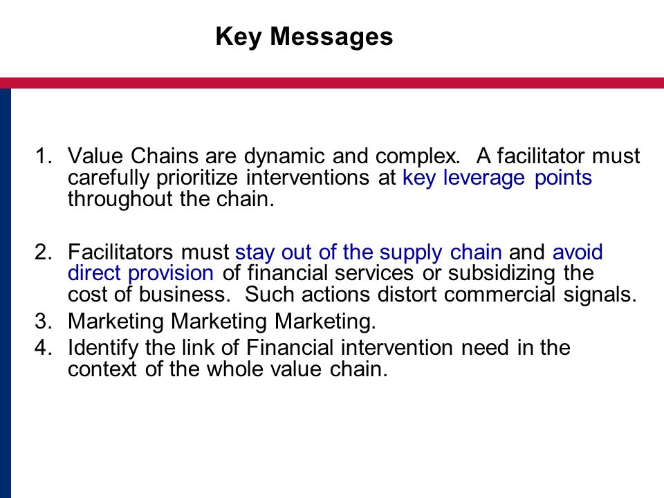 Key Messages 1.Value Chains are dynamic and complex.