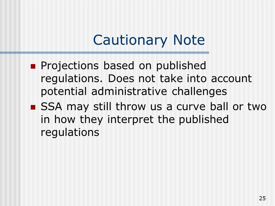 25 Cautionary Note Projections based on published regulations.